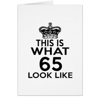 This Is What 65 Look Like Card