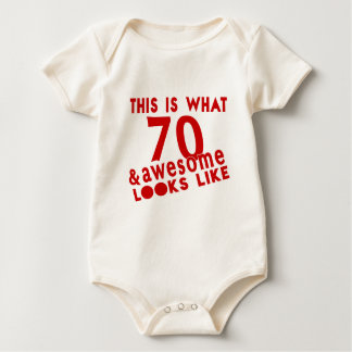This Is What 70 & Awesome Look s Like Baby Bodysuit