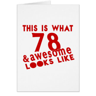 This Is What 78 & Awesome Look s Like Card