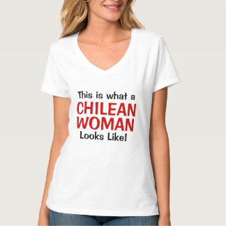 This is what a Chilean  Woman Looks like T-Shirt