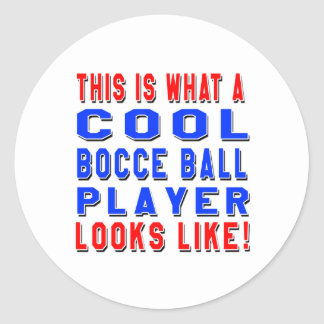 This Is What A Cool Bocce Ball Player Looks Like Classic Round Sticker