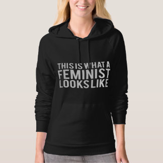 this is what a feminist looks like. hoodie
