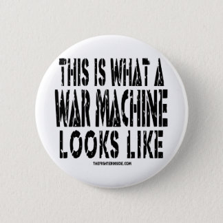 This is what a War Machine looks like 6 Cm Round Badge