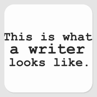 This is what a writer looks like. square sticker