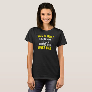 This Is What An Awesome (Any) Retired Mom Looks - T-Shirt