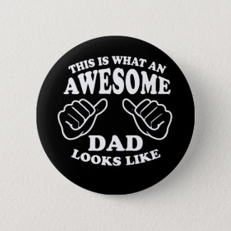 This Is What An Awesome Dad Looks Like 6 Cm Round Badge