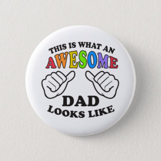 This Is What An Awesome Gay Dad Looks Like 6 Cm Round Badge