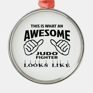 This is what an awesome Judo Fighter looks like Metal Ornament