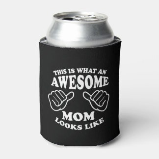 This Is What An Awesome Mom Looks Like Can Cooler