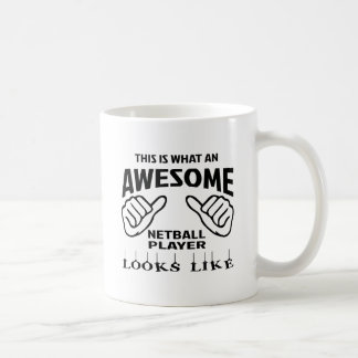 This is what an awesome Netball player looks like Basic White Mug