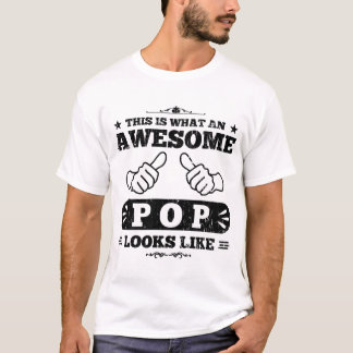 This Is What An Awesome Pop Looks Like T-Shirt