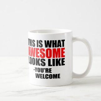 THIS IS WHAT AWESOME LOOKS LIKE COFFEE MUG