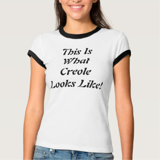 This Is What Creole Looks Like! T-Shirt