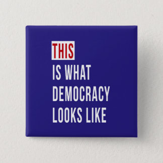 THIS IS WHAT DEMOCRACY LOOKS LIKE 15 CM SQUARE BADGE