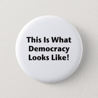This is What Democracy Looks Like! 6 Cm Round Badge