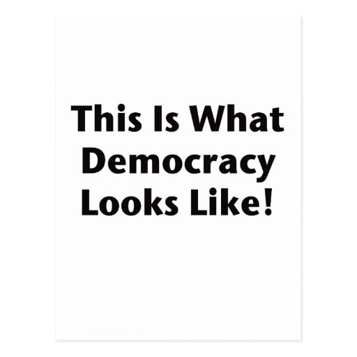 This is What Democracy Looks Like! Post Cards