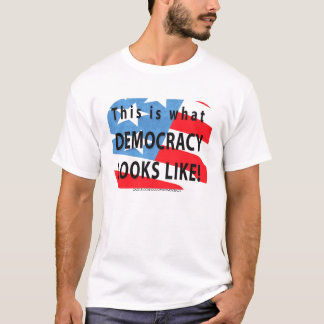 THIS IS WHAT DEMOCRACY LOOKS LIKE T SHIRT
