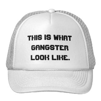 This is what gangster look like. cap