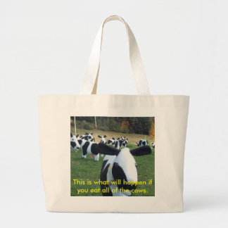 This is what will happen if you eat all the cows tote bag