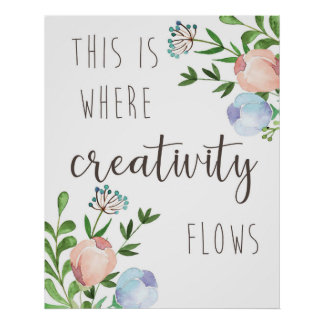This is Where Creativity Flows - Quote Art Poster