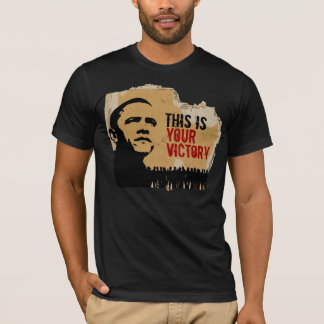 THIS IS YOUR VICTORY-ONE VOICE... T-Shirt