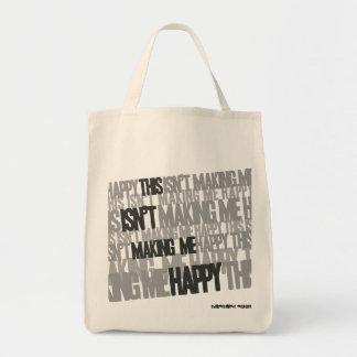 This isn t making me happy bag