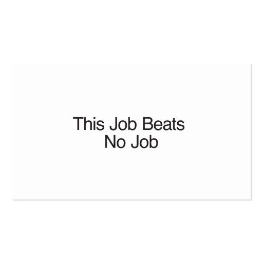 This Job Beats No Job Business Cards