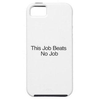 This Job Beats No Job Tough iPhone 5 Case