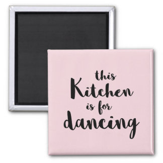 This kitchen is for dancing pink calligraphy square magnet