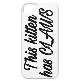This kitten has claws phonecase iPhone 5 cover