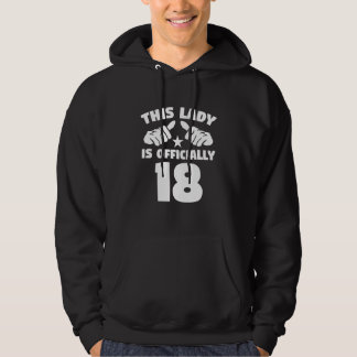 This Lady Is Officially 18 Years Old 18th Birthday Hoodie