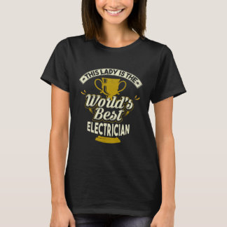 This Lady Is The World's Best Electrician T-Shirt