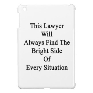 This Lawyer Will Always Find The Bright Side Of Ev iPad Mini Cover