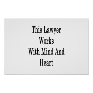 This Lawyer Works With Mind And Heart Poster