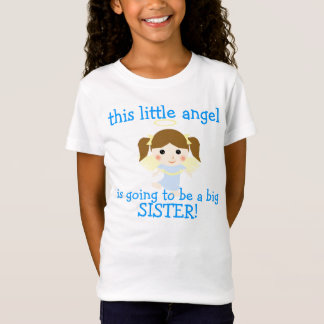 this little angel is going to be a big sister T-Shirt