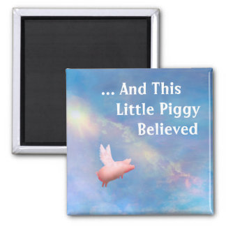 This Little Piggy Believed Magnet