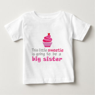 This little Sweetie is going to be a big sister Baby T-Shirt
