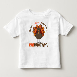 This Little Turkey's Going to be a Big Brother Toddler T-Shirt