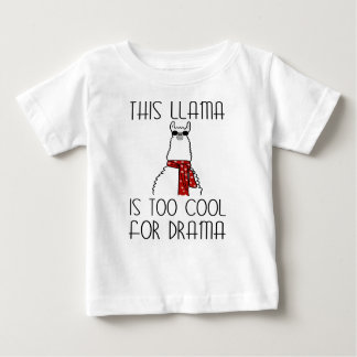 This Llama is too Cool for Drama Baby T-Shirt