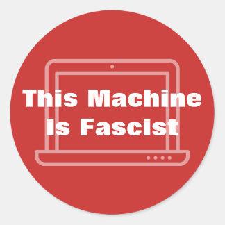 This Machine is Fascist Classic Round Sticker