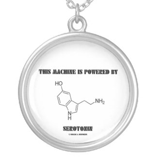 This Machine Is Powered By Serotonin (Chemistry) Silver Plated Necklace