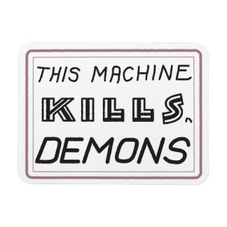 This Machine Kills Demons magnet