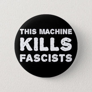 This Machine Kills Fascists 6 Cm Round Badge