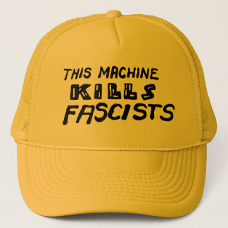 """This Machine Kills Fascists"" Trucker Hat"