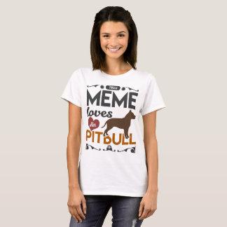 THIS MEME LOVES HER PITBULL T-Shirt