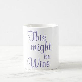 This might be wine - Coffee Mug