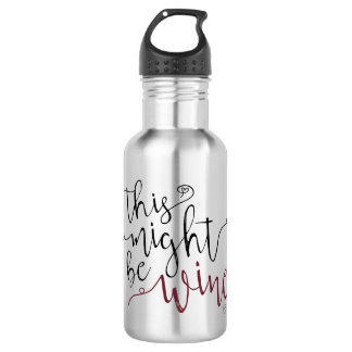 """this might be wine"" Travel Water Bottle"