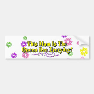 This Mom Is The Queen Bee Everyday Type Flowers Bumper Sticker