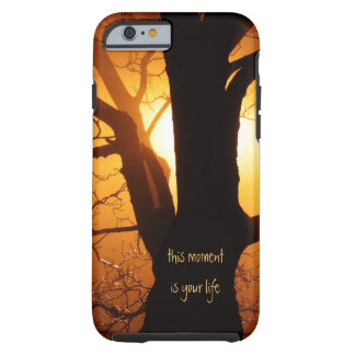 This Moment is Your Life iPhone 6 case