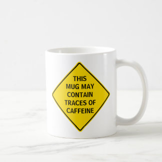 This Mug May Contain Traces Of Caffeine